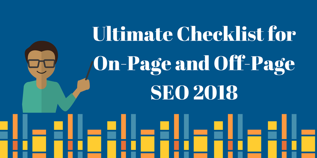 ultimate checklist for on page and off page seo 2018