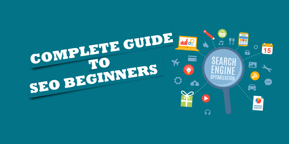 Complete Guide to SEO Beginners